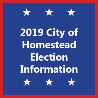 2019 City of Homestead Election Information
